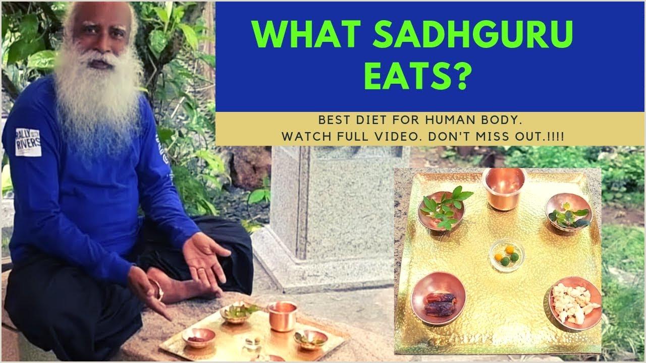 B Positive Food List What Sadhguru Eats Sadhguru Diet Plan