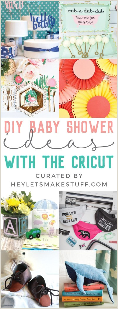 DIY Baby Shower Ideas with the Cricut Hey Let s Make Stuff