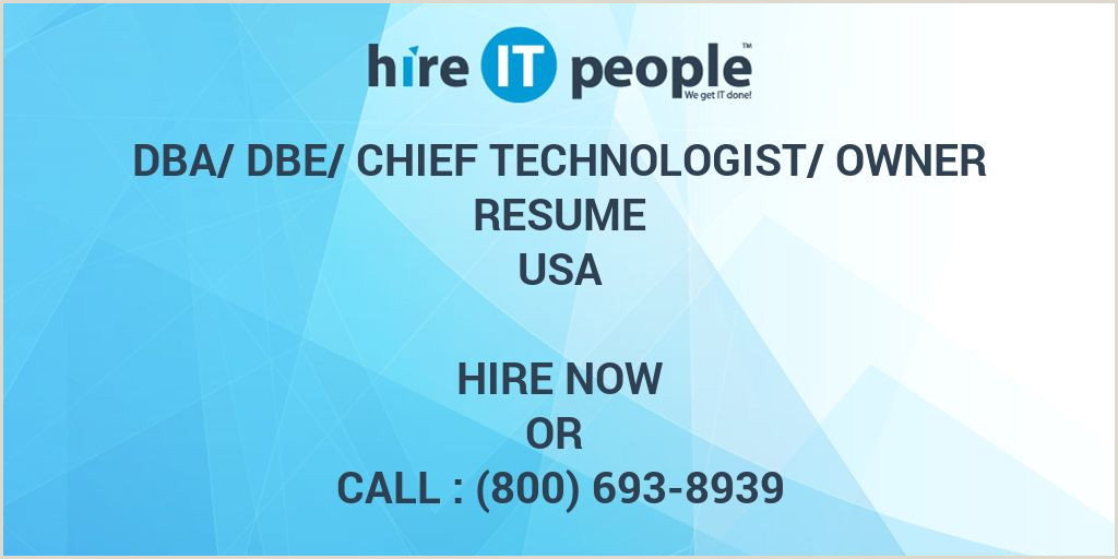 DBA DBE Chief Technologist Owner Resume Hire IT People
