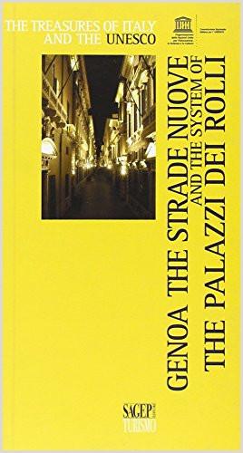 Genoa the Strade Nuove and the System of the Palazzi dei Rolli Ediz illustrata