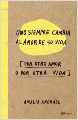 Uno siempre cambia al amor de su vida Amalia Andrade Arango