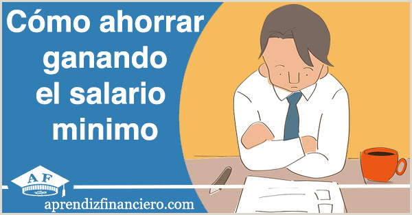 C³mo ahorrar dinero ganando el salario minimo