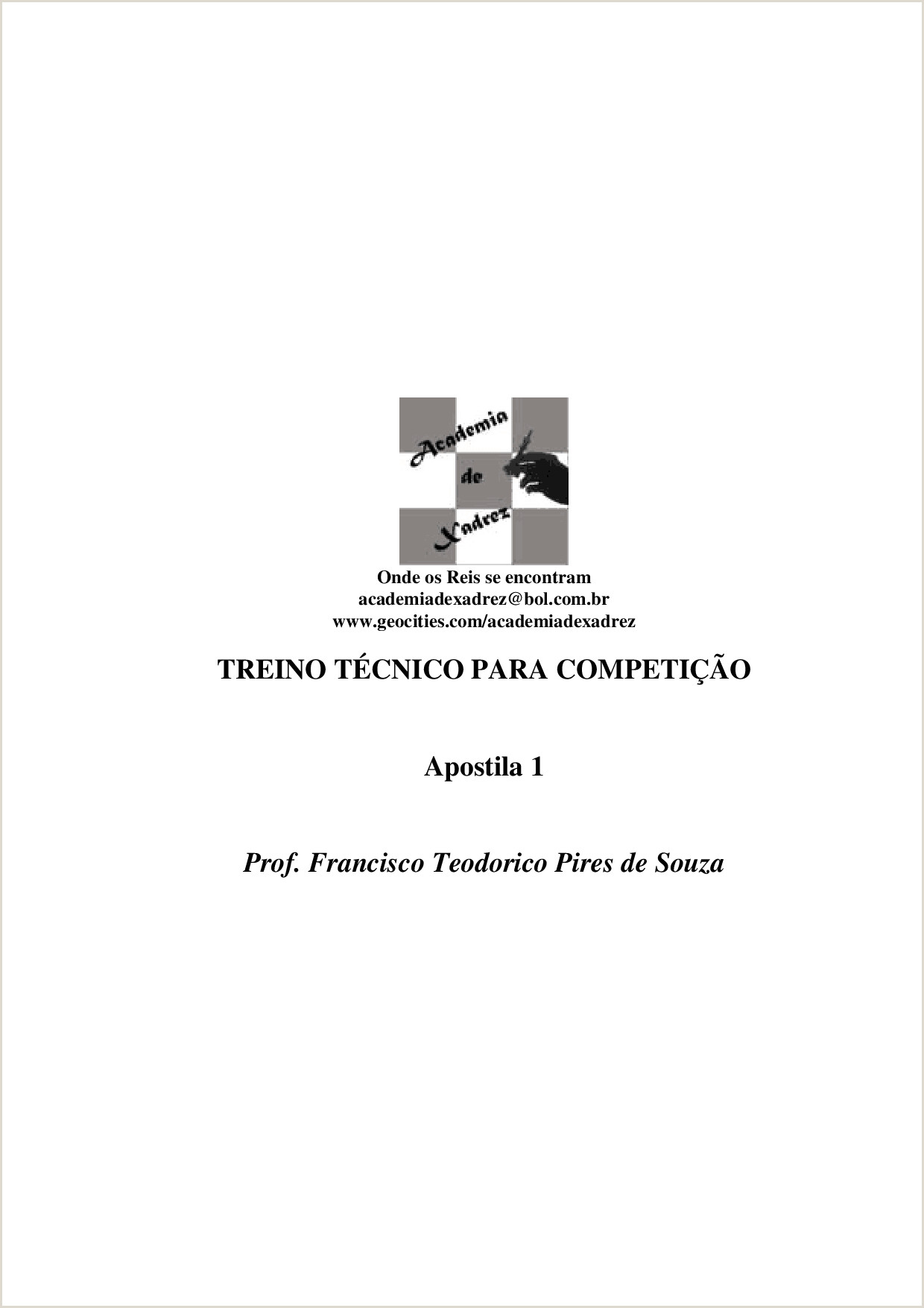 TREINO TéCNICO PARA PETI‡ƒO DE XADREZ Prof Francisco