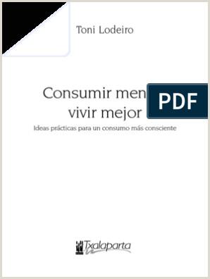 Consumir Menos Vivir Mejor Ideas Practicas Para Un Consumo