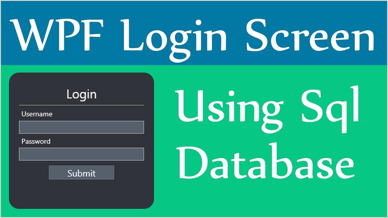 How to Create Login Screen in Wpf with Sql DataBase