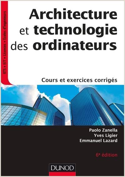 Architecture et technologie des ordinateurs P Zanella Y Ligier Librairie Eyrolles