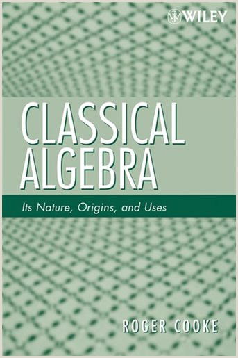 Exemple De Cv Travail Dété Classical Algebra Its Nature origins and Uses