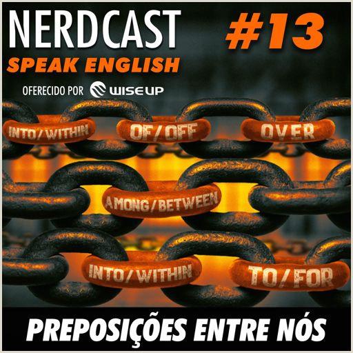 Speak English 13 Preposi§µes entre n³s from NerdCast on