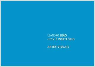 Fazer Curriculo Simples Rapido Leandro Le£o Portf³lio E Cv Artes Visuais by Leandro