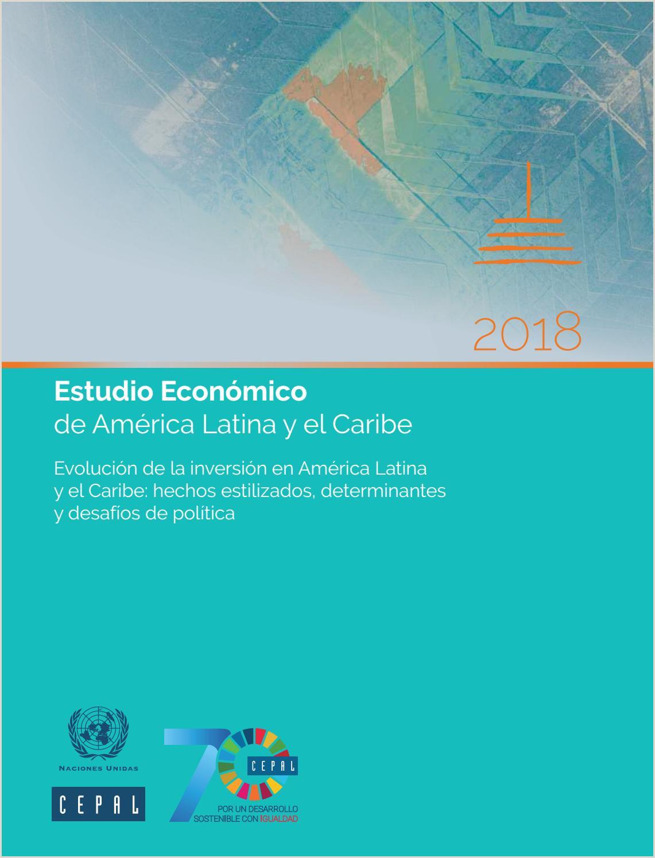 Estudio Econ³mico de América Latina y el Caribe 2018 by