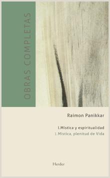 Obras pletas Raimon Panikkar I 1 Mstica y