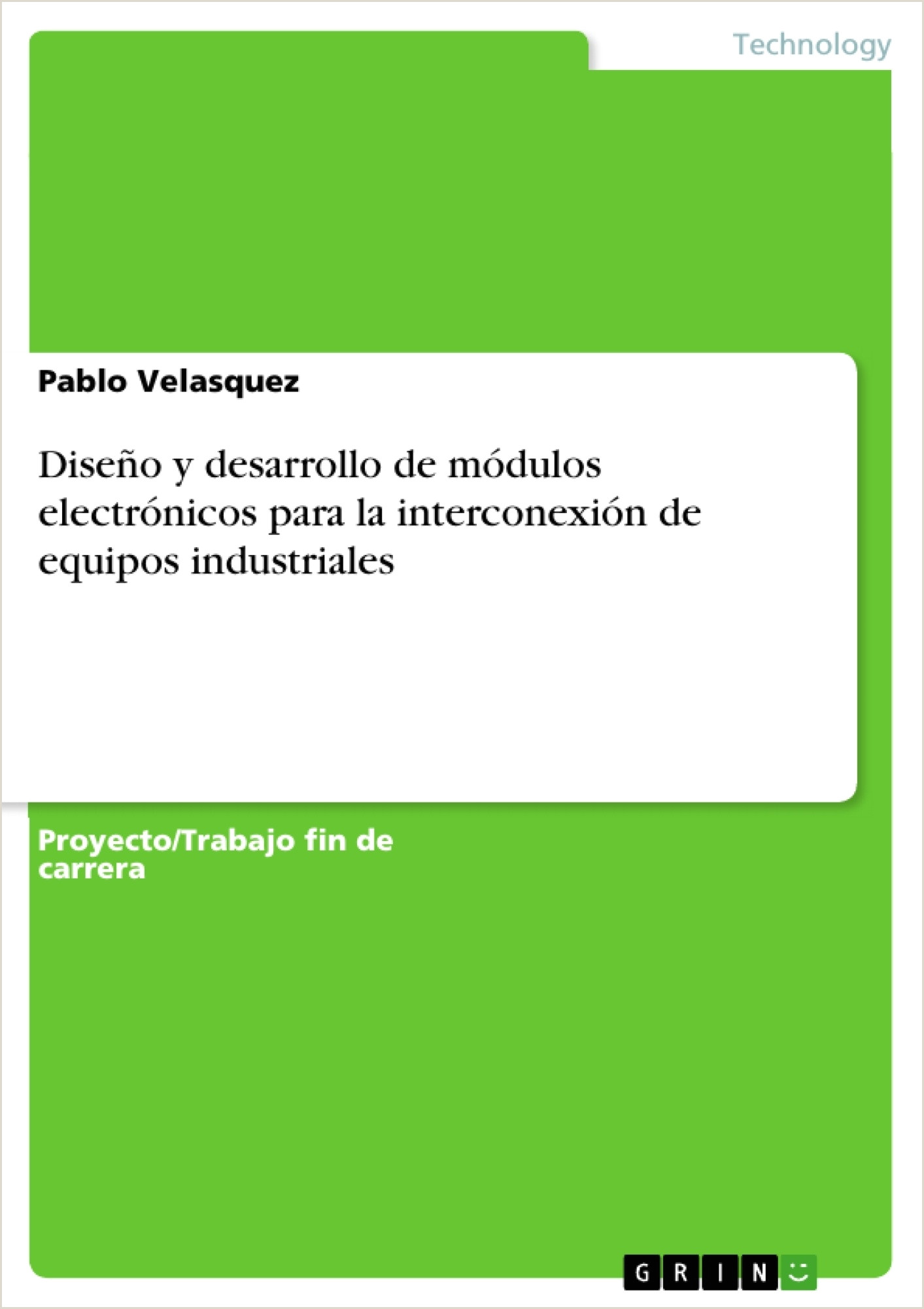 GRIN Dise±o y desarrollo de m³dulos electr³nicos para la interconexi³n de equipos industriales con la Web a través de los protocolos ModBus y MQTT
