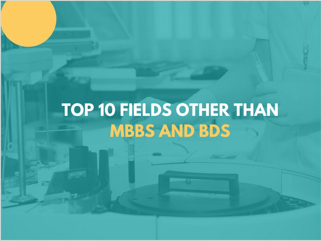Top 10 Fields Other Than MBBS and BDS With Scope in
