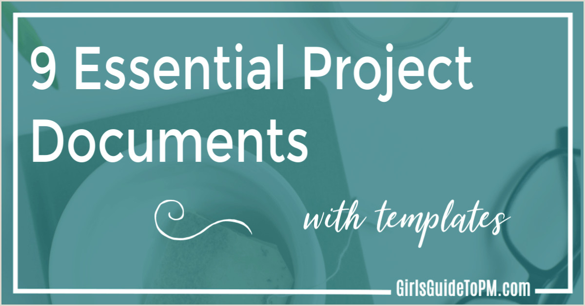 9 Essential Project Documents With Templates • Girl s