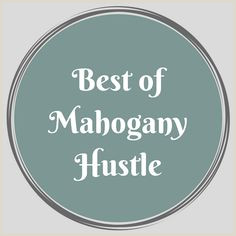 32 Best of Mahogany Hustle images in 2019