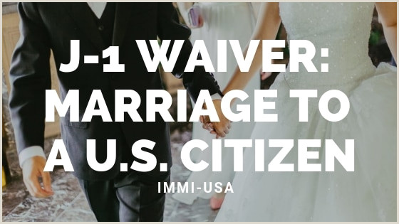 J 1 Waiver Marriage to a U S Citizen