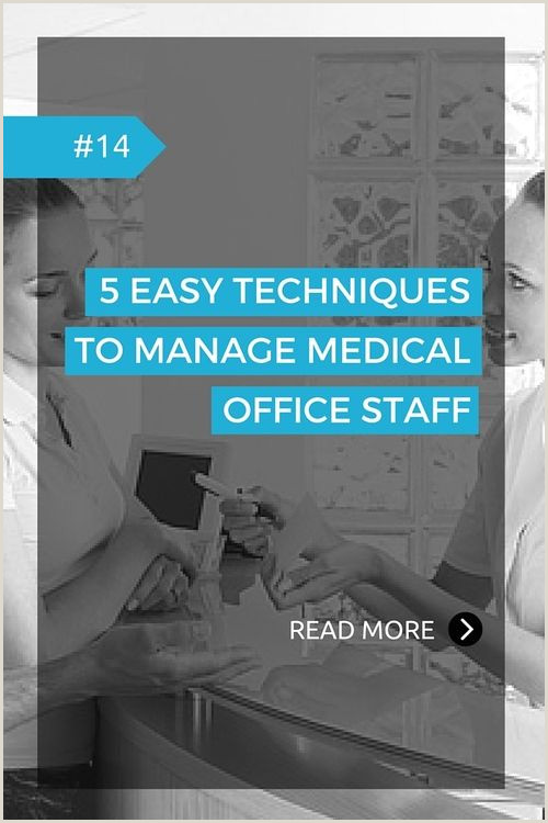 5 Easy Techniques to Manage Medical fice Staff