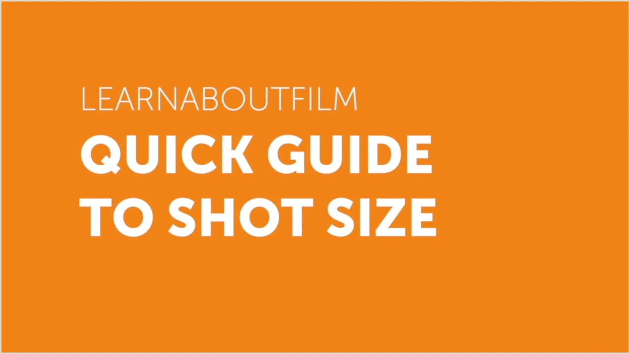 Introduction to Shot Size in making Learn about film