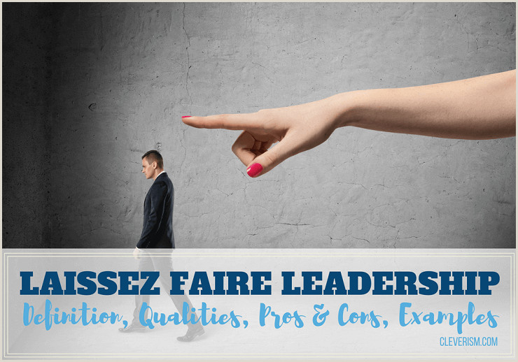 Personal Leadership Philosophy Examples Laissez Faire Leadership Guide Definition Qualities Pros