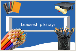 Leadership Essays Examples Topics Titles & Outlines