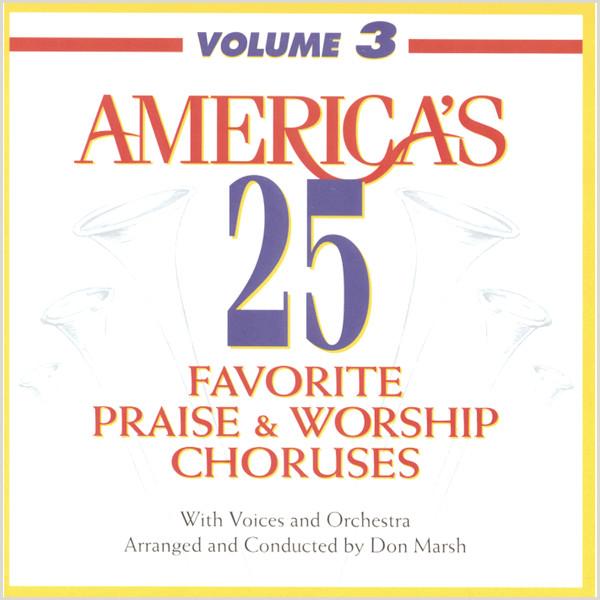 Praise and Worship Flyers america S 25 Favorite Praise & Worship Choruses Vol 3 by Don Marsh