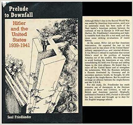 Prelude to Downfall Hitler and the United States 1939 1941