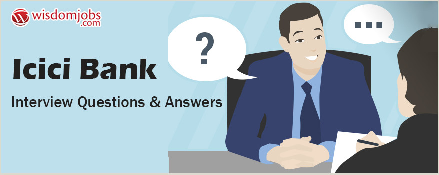 ICICI Bank Interview Questions & Answers
