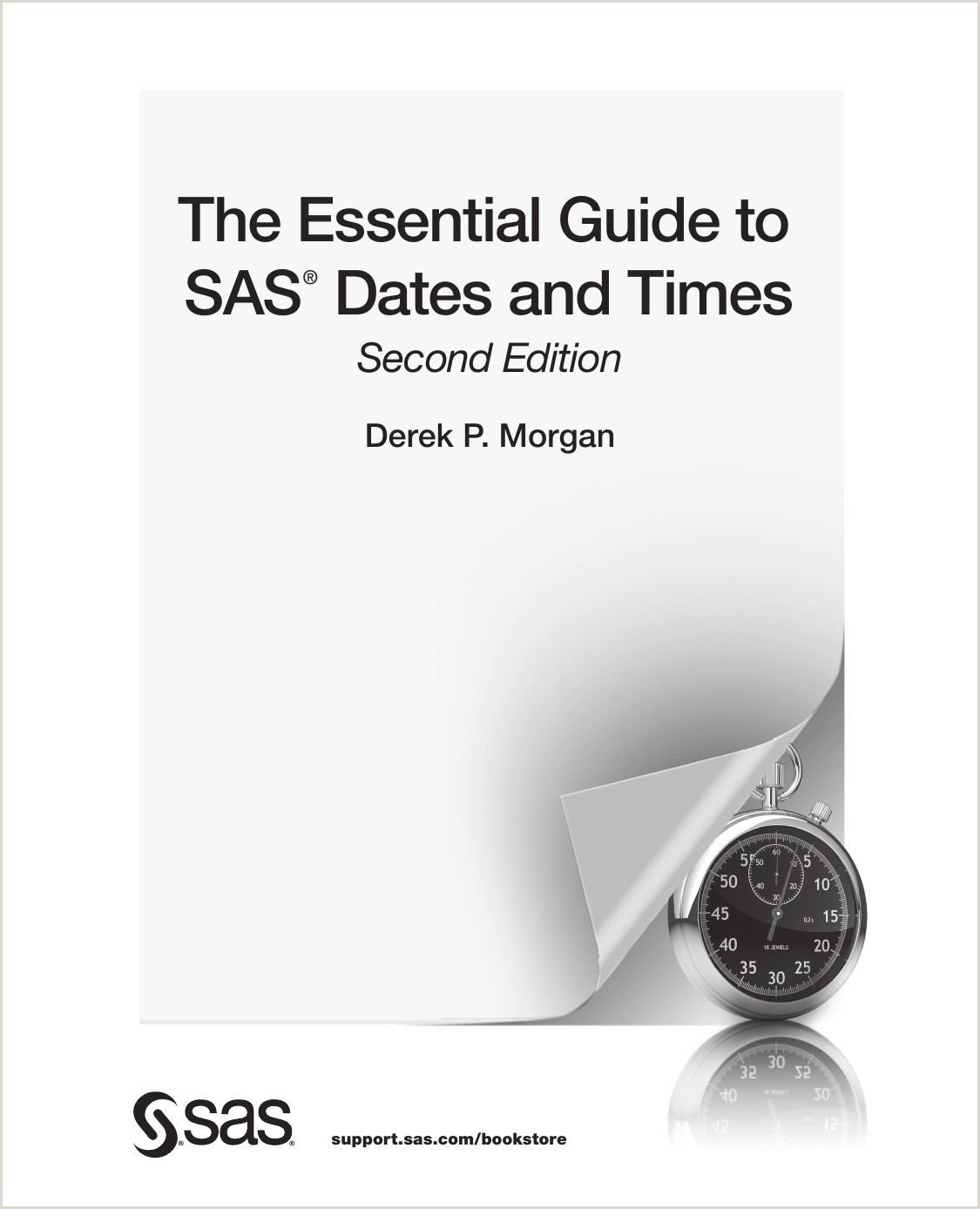 The Essential Guide to SAS Dates and Times Second Edition