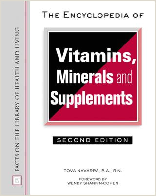 The encyclopedia of vitamins Minererals and Supplements by