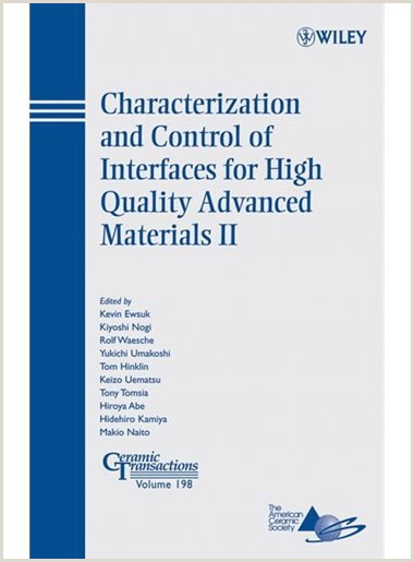 Characterization and Control of Interfaces for High Quality Advanced Materials II Ceramic Transactions Volume 198