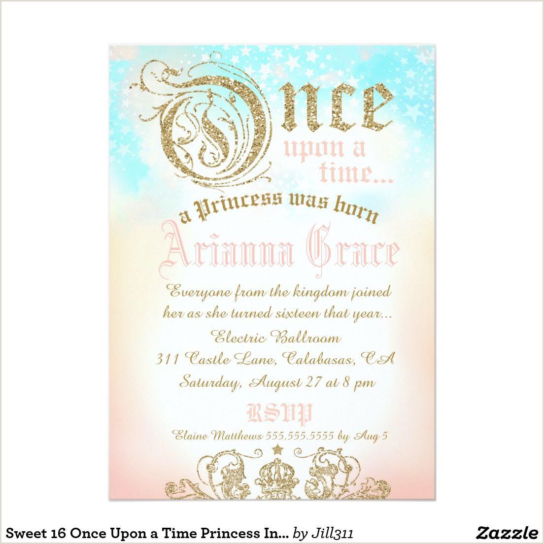 Sweet 16 Invite Ideas Sweet 16 Ce Upon A Time Princess Invitation