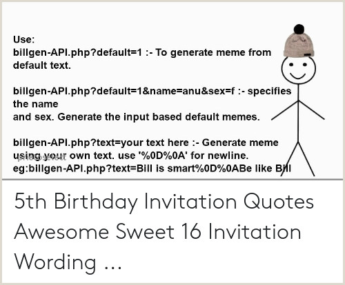 Sweet Sixteen Invite Wording Use Billgen Api Default 1 to Generate Meme From Default