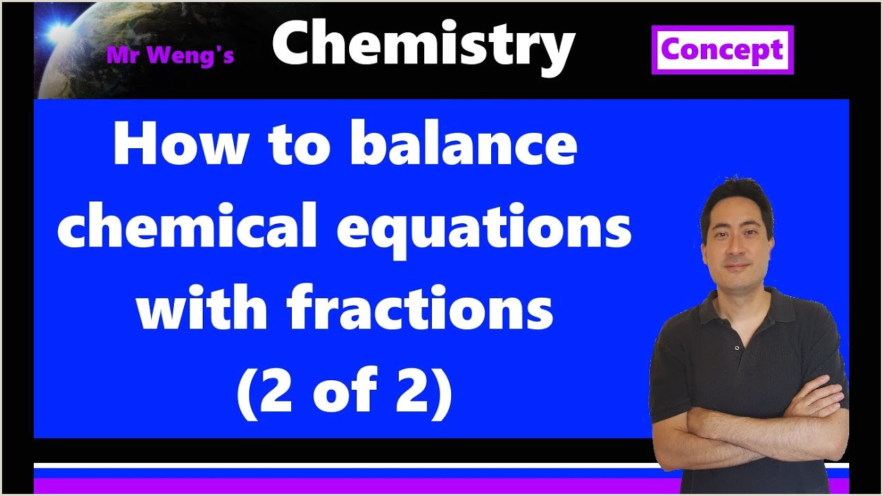 Writing And Balancing Chemical Equations Quiz 1 1 How To Balance Chemical Equations With Fractions 2 Of 2 With Free Practice Quizzes