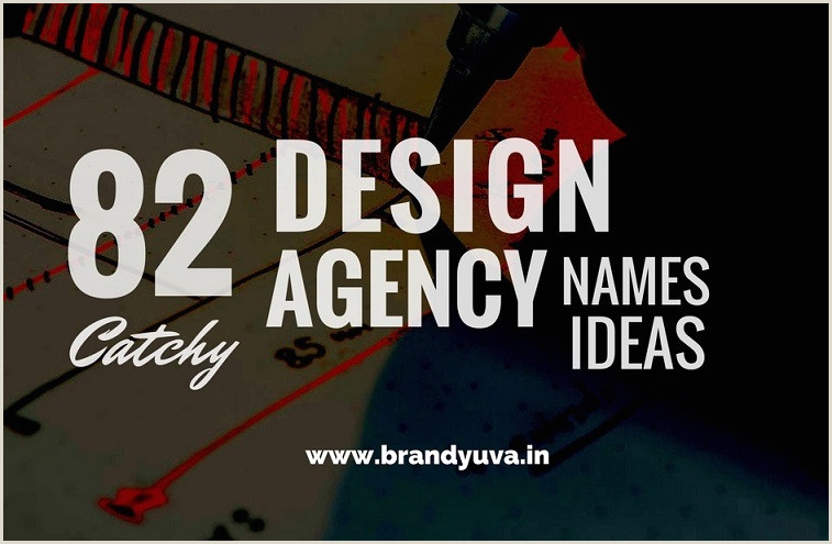 Attractive Names For Design Studio 101 Catchy Design Agency Names Ideas Brandyuva