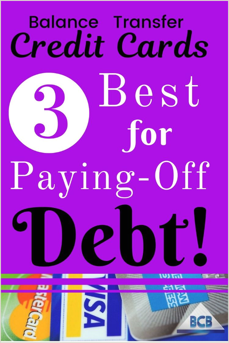 Best Business Cards Balance Transfers 3 Best Balance Transfer Credit Cards For Paying F Debt