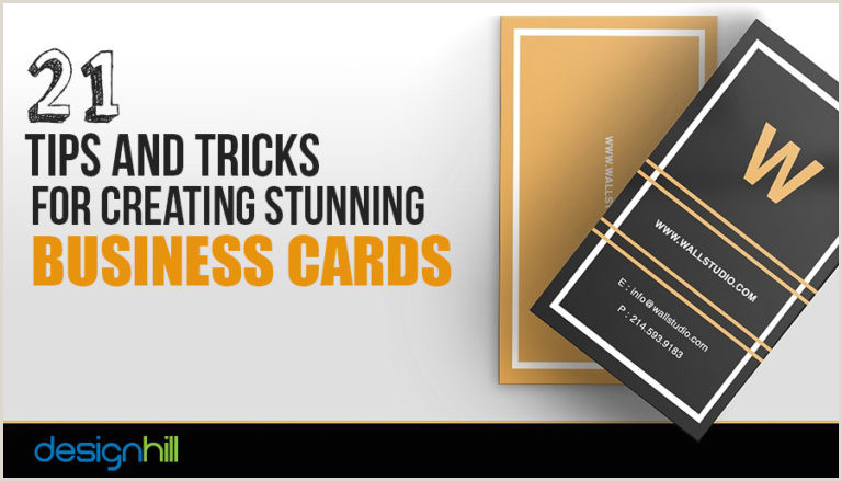 Best Business Cards Tips 21 Tips And Tricks For Creating Stunning Business Cards