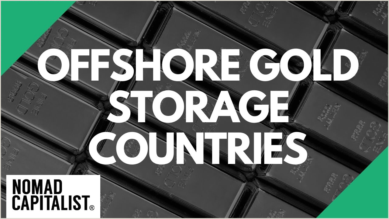 Best Gold Business On Earth The Best Countries For Fshore Gold Storage For 2020