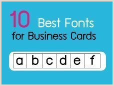Best Modern Font For Business Cards The 10 Best Fonts For Printing Business Cards