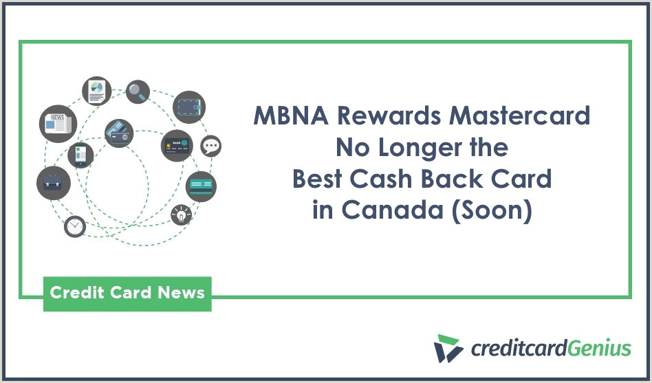 Capital Ones Best Business Cards For Mileage Mbna Rewards Mastercard No Longer The Best Cash Back Card In