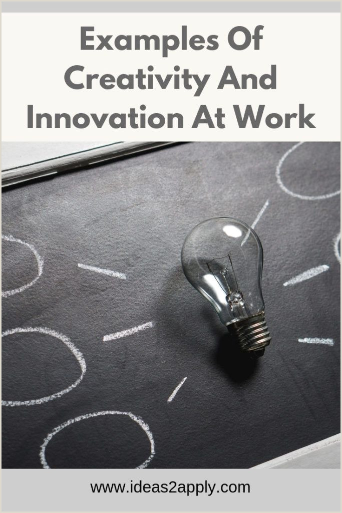 Examples Of Creativity In Business 5 Examples Creativity And Innovation At Work