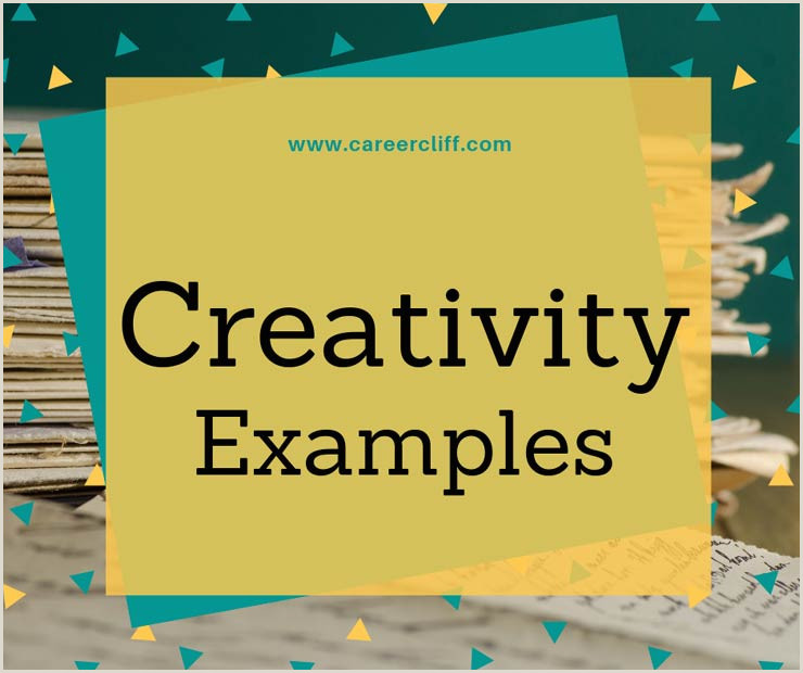 Examples Of Creativity In Business Creativity Examples In Real Life Profession And Business