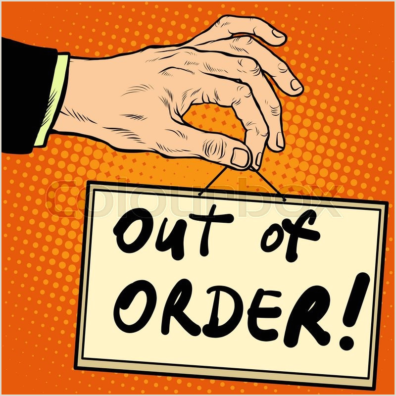 Fold Out Signs Hand Holding A Sign Out Of Order Pop