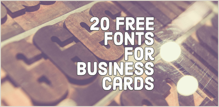 Good Business Card Font 20 Free And Effective Fonts To Use On Your Business Cards