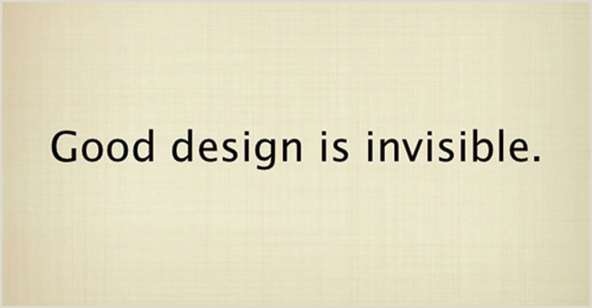 Good Design Is Invisible Quote Good Design Is Invisible