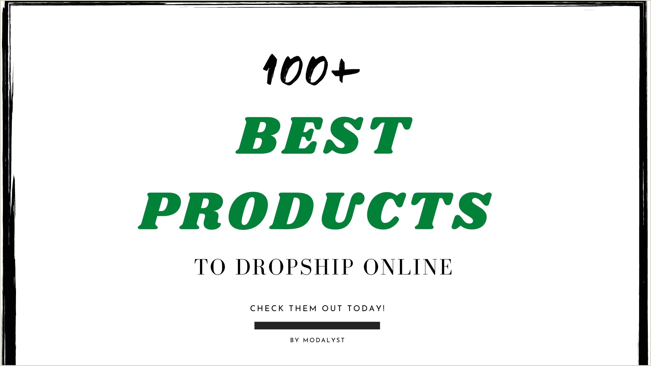 Leave Your Business Card For A Chance To Win 100 Best Products To Dropship In 2020 Modalyst