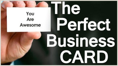 Perfect Business Card 5 Tips To Create The Perfect Business Card