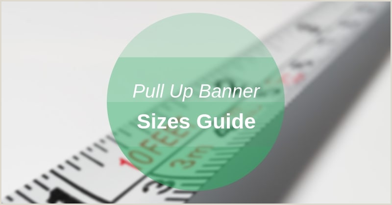 Pop Up Banner Dimensions Pull Up Banner Size Guide