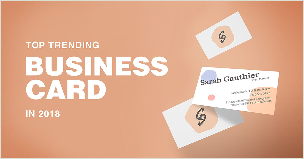 Trends In Business Cards Top Business Card Design Trends That Will Take Over 2018