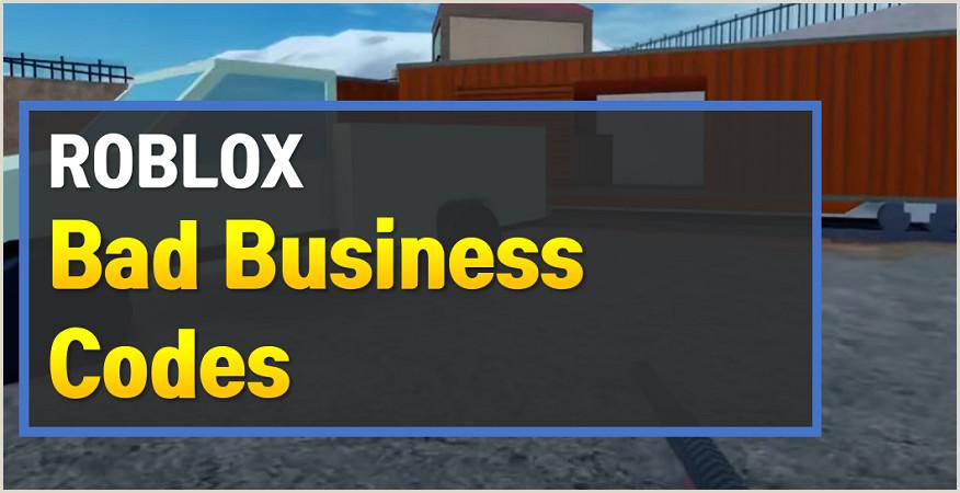 Bad Business Card Roblox Bad Business Codes November 2020 Owwya