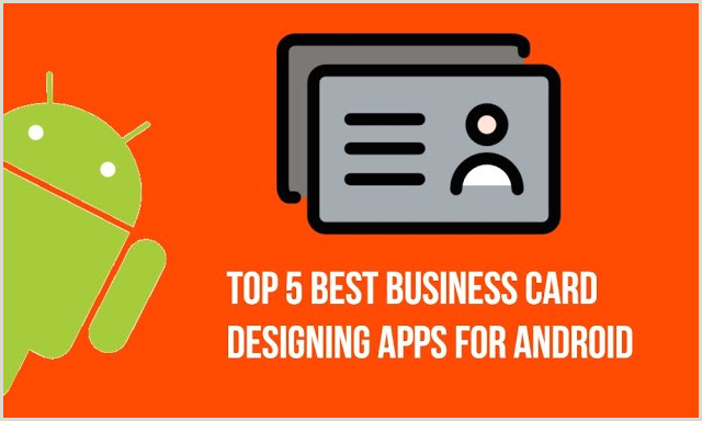 Best Business Card Maker App 5 Best Business Card Maker Applications For Android 2019